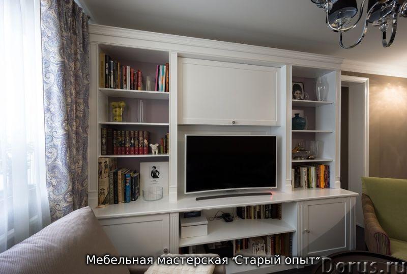Мебель по индивидуальным проектам - Мебель для дома - Мебельная мастерская Старый опыт профессиональ..., фото 3